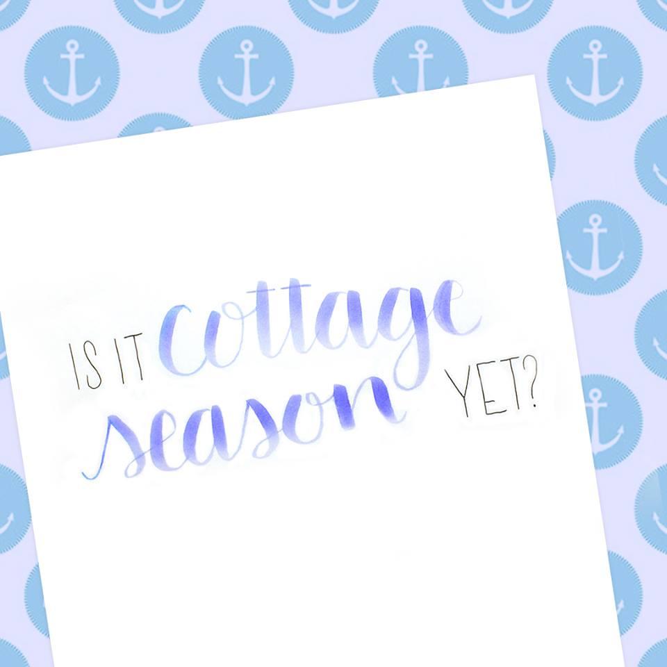 Is it Cottage Season Yet?