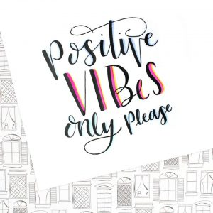 Positive Vibes Only Please
